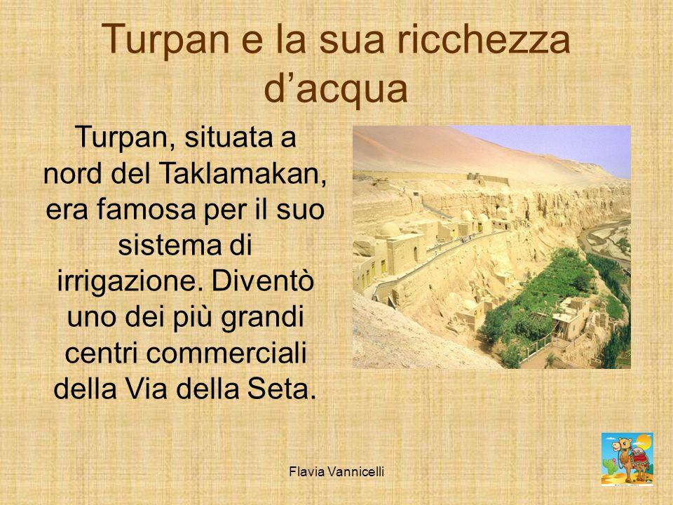 Turpan e la sua ricchezza dacqua Turpan, situata a nord del Taklamakan, era famosa per il suo sistema di irrigazione. Diventò uno dei più grandi centr