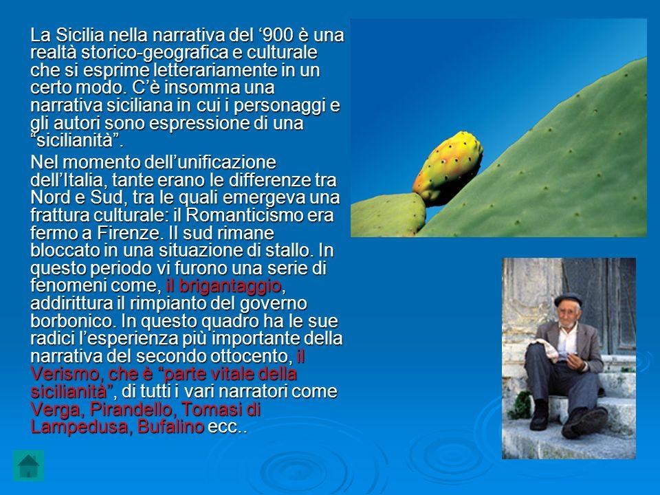 La Sicilia nella narrativa del 900 è una realtà storico-geografica e culturale che si esprime letterariamente in un certo modo. Cè insomma una narrati