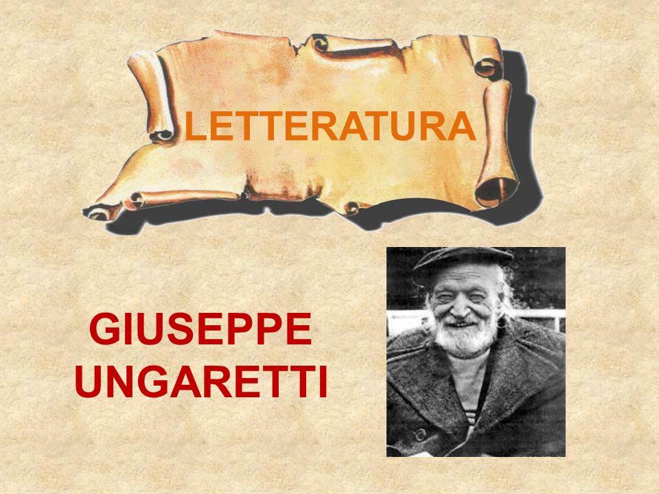 UNGARETTI GIUSEPPE La vita - Le poesie - La poetica Alessandria dEgitto 1888 - 1970