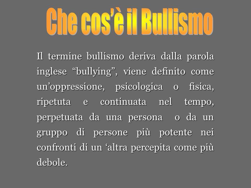 Il termine bullismo deriva dalla parola inglese bullying, viene definito come unoppressione, psicologica o fisica, ripetuta e continuata nel tempo, perpetuata da una persona o da un gruppo di persone più potente nei confronti di un altra percepita come più debole.