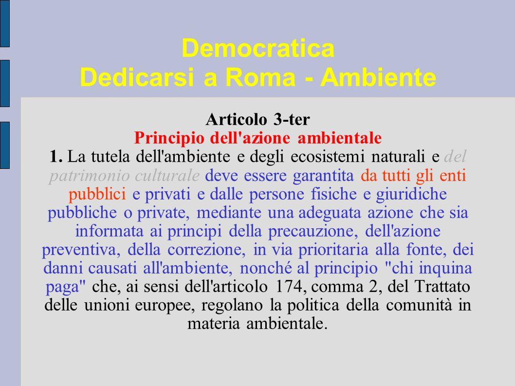 Democratica Dedicarsi a Roma - Ambiente Articolo 3-ter Principio dell azione ambientale 1.