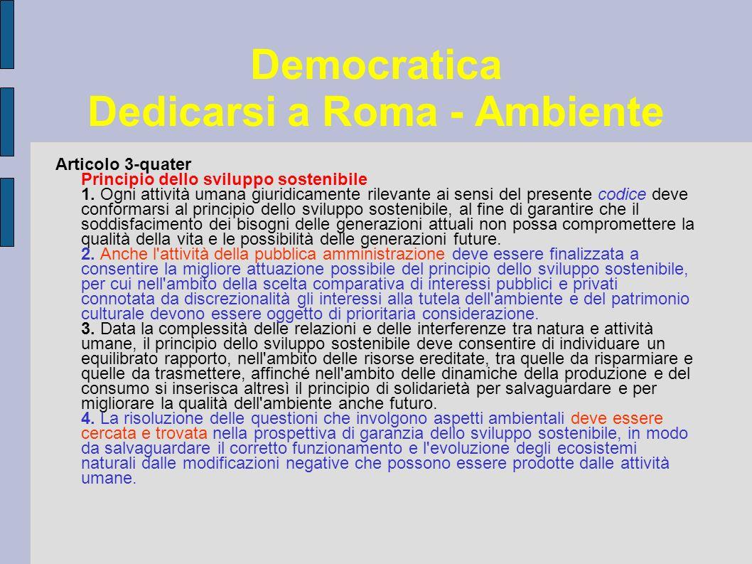 Democratica Dedicarsi a Roma - Ambiente Articolo 3-quater Principio dello sviluppo sostenibile 1.