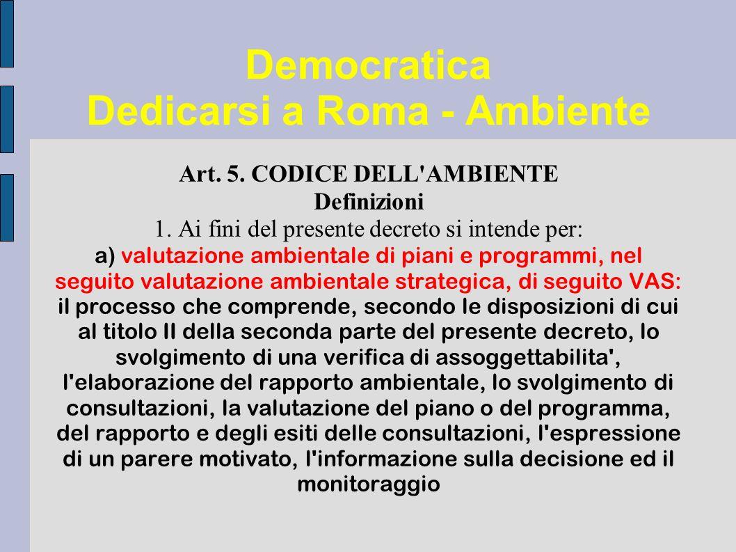 Democratica Dedicarsi a Roma - Ambiente Art. 5. CODICE DELL AMBIENTE Definizioni 1.