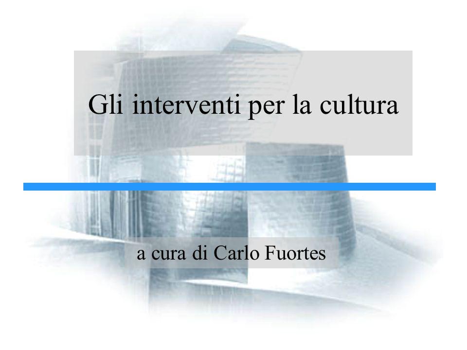 Gli interventi per la cultura a cura di Carlo Fuortes