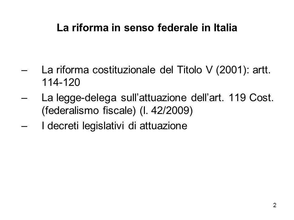 2 La riforma in senso federale in Italia –La riforma costituzionale del Titolo V (2001): artt.