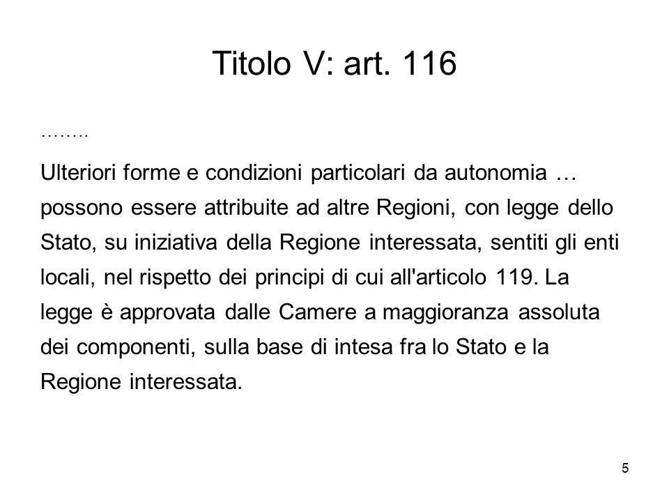 5 Titolo V: art. 116 ……..