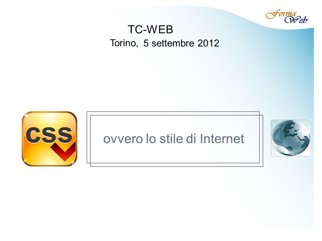 ovvero lo stile di Internet TC-WEB Torino, 5 settembre 2012