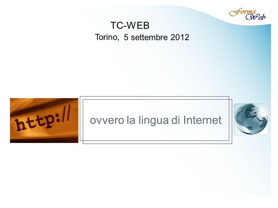 ovvero la lingua di Internet TC-WEB Torino, 5 settembre 2012
