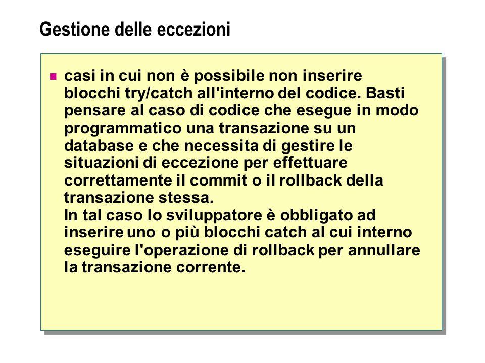 Gestione delle eccezioni casi in cui non è possibile non inserire blocchi try/catch all interno del codice.