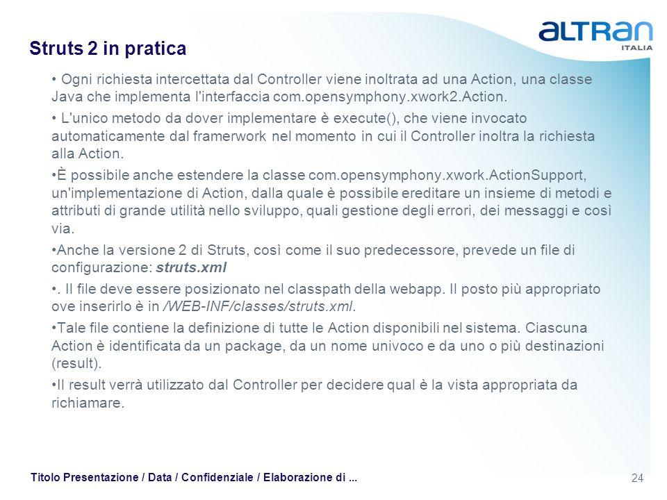 24 Titolo Presentazione / Data / Confidenziale / Elaborazione di...