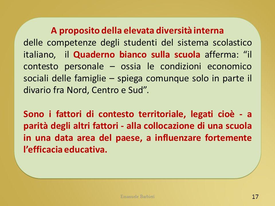 Emanuele Barbieri 17 A proposito della elevata diversità interna delle competenze degli studenti del sistema scolastico italiano, il Quaderno bianco s