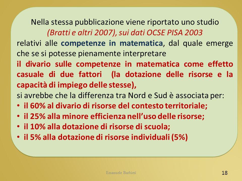 Emanuele Barbieri 18 Nella stessa pubblicazione viene riportato uno studio (Bratti e altri 2007), sui dati OCSE PISA 2003 relativi alle competenze in