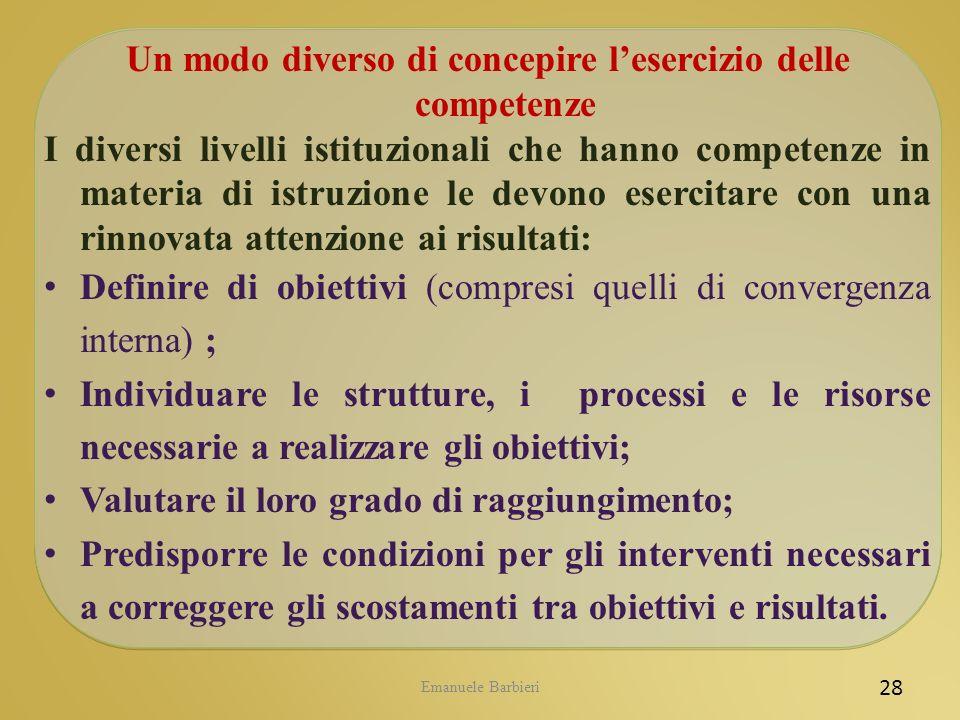 Emanuele Barbieri 28 Un modo diverso di concepire lesercizio delle competenze I diversi livelli istituzionali che hanno competenze in materia di istru