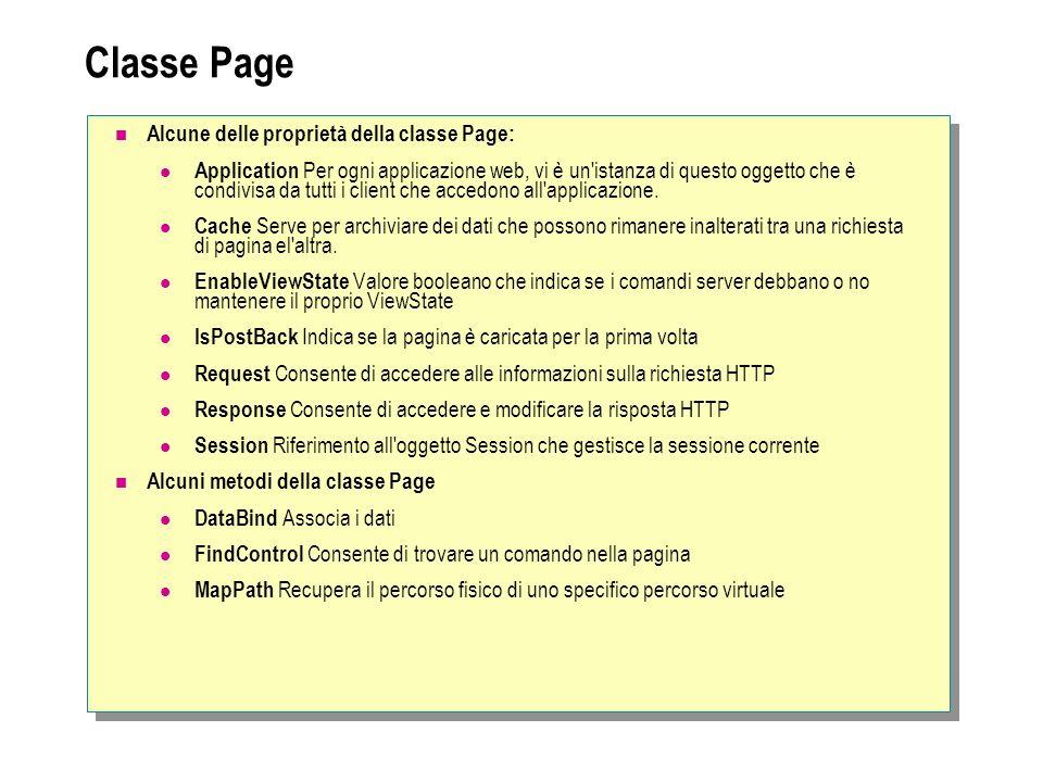 Classe Page Alcune delle proprietà della classe Page: Application Per ogni applicazione web, vi è un'istanza di questo oggetto che è condivisa da tutt