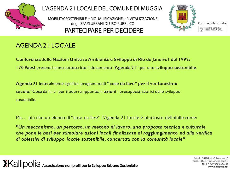 Conferenza delle Nazioni Unite su Ambiente e Sviluppo di Rio de Janeiro1 del 1992: 170 Paesi presenti hanno sottoscritto il documento Agenda 21, per u