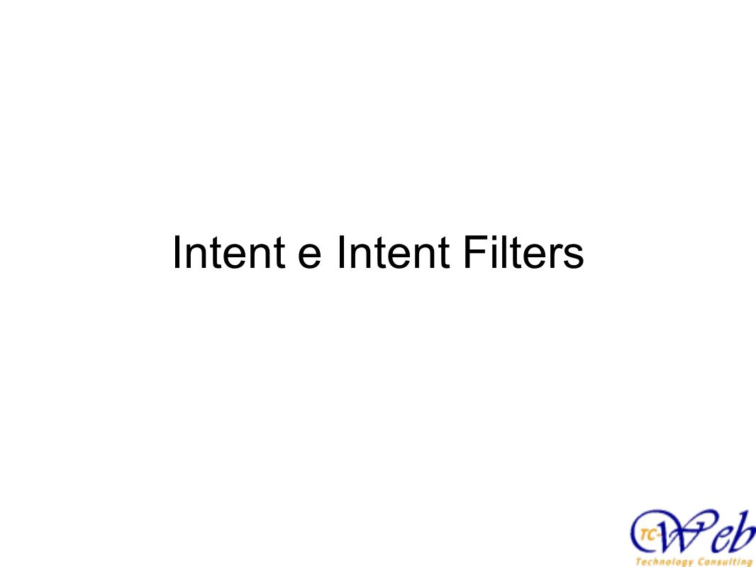 Intent e Intent Filters