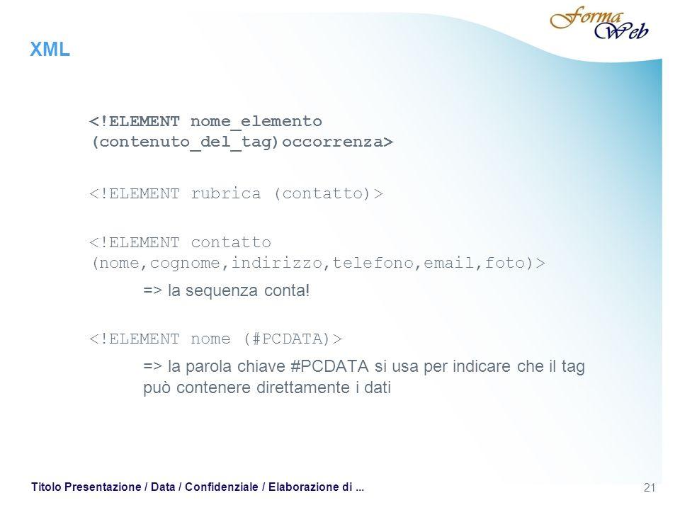 XML => la sequenza conta.