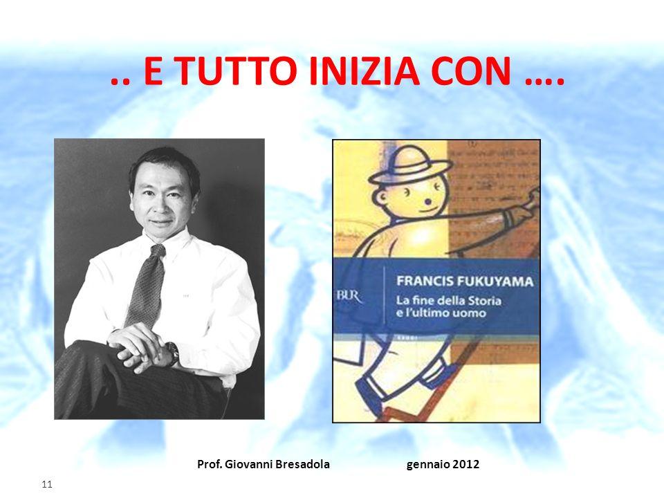 Prof. Giovanni Bresadola gennaio 2012 11.. E TUTTO INIZIA CON ….