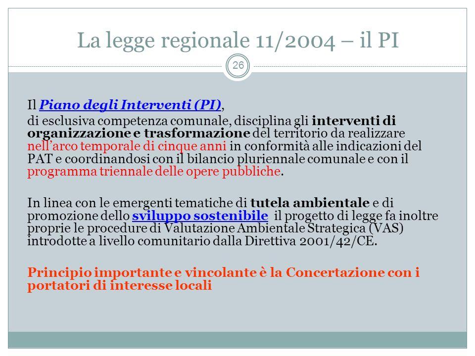 La legge regionale 11/2004 – i PAT 25 La nuova Legge Regionale 23 aprile 2004, n. 11, si occupa della materia del governo del territorio con riferimen