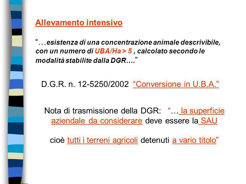 Allevamento intensivo … esistenza di una concentrazione animale descrivibile, con un numero di UBA/Ha > 5, calcolato secondo le modalità stabilite dal