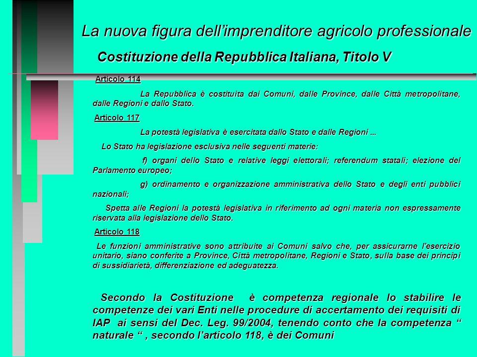 La nuova figura dellimprenditore agricolo professionale Competenze: quadro delle deleghe a livello regionale in Piemonte: La legge regionale n. 17/99