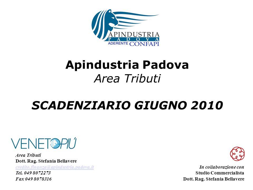 Apindustria Padova Area Tributi SCADENZIARIO GIUGNO 2010 In collaborazione con Studio Commercialista Dott.
