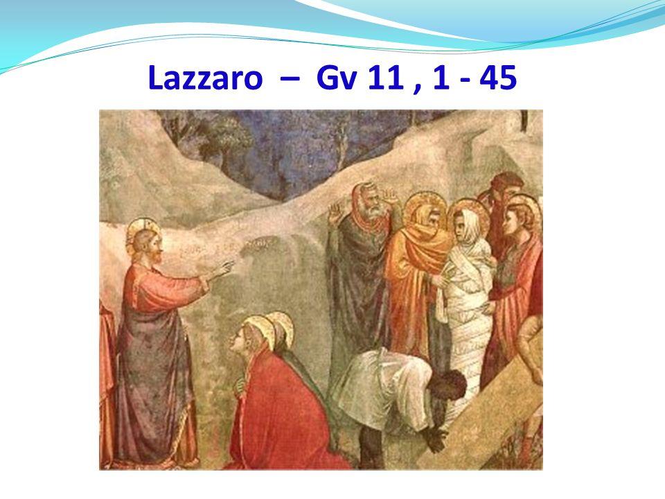 Lazzaro – Gv 11, 1 - 45