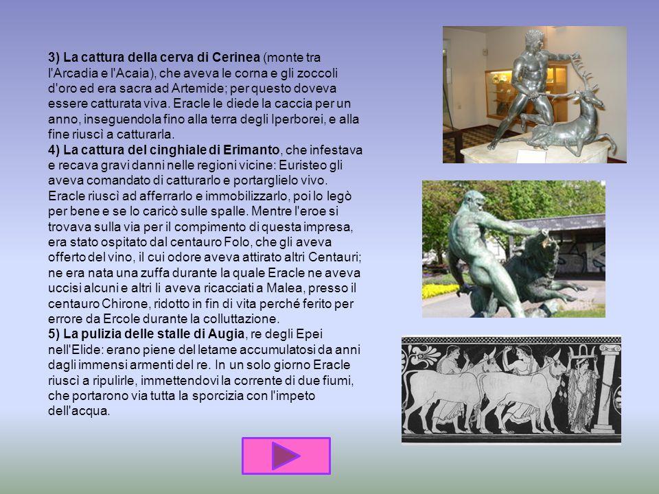 Fu così che per volontà della Pizia, sacerdotessa di Apollo, Ercole dovette andare esule presso il re Euristeo di Tirinto, che gli impose una serie di