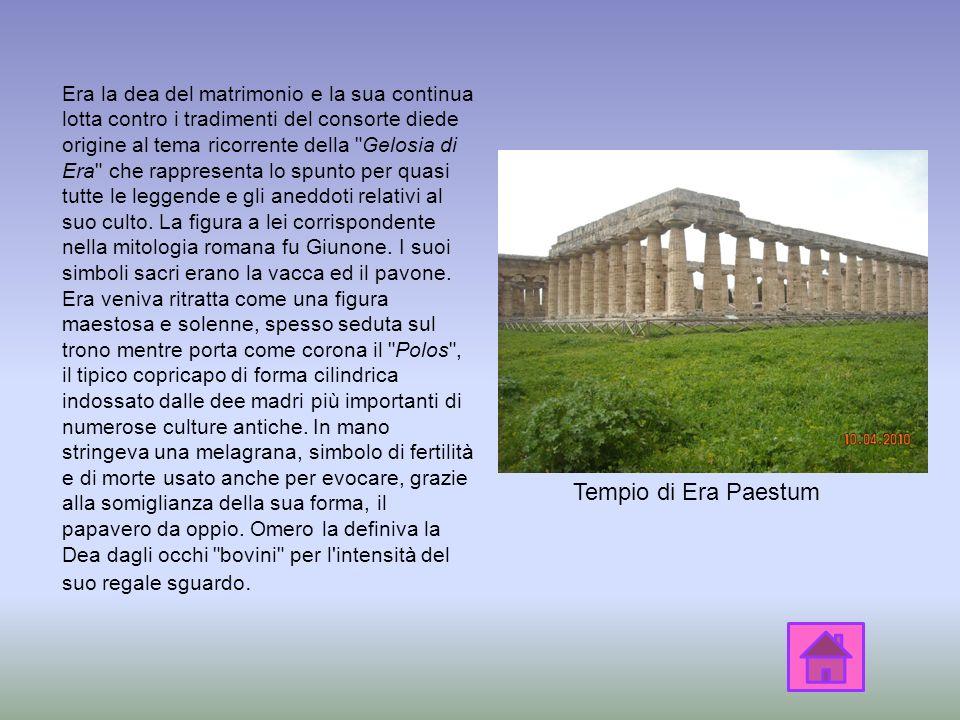 Nella mitologia greca Era o Hera (dal greco ρα o ρη Hera o Here, pron /h ɛː ra/) era moglie, nonché sorella maggiore, di Zeus. Figlia di Crono e Rea,
