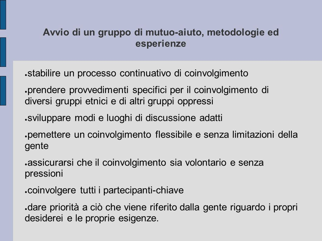 Avvio di un gruppo di mutuo-aiuto, metodologie ed esperienze stabilire un processo continuativo di coinvolgimento prendere provvedimenti specifici per