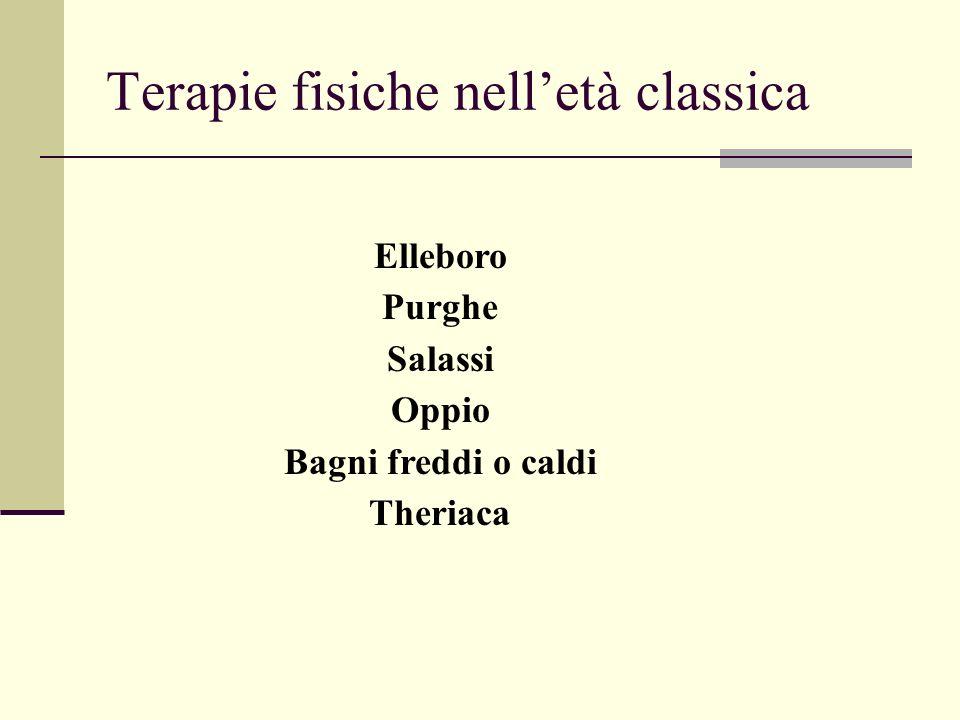 Terapie fisiche nelletà classica Elleboro Purghe Salassi Oppio Bagni freddi o caldi Theriaca