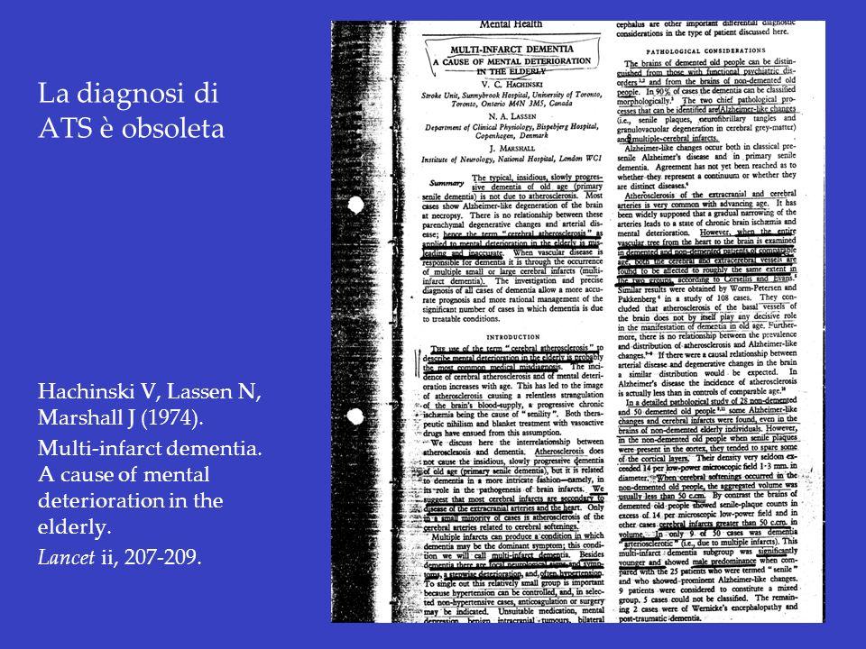 La diagnosi di ATS è obsoleta Hachinski V, Lassen N, Marshall J (1974). Multi-infarct dementia. A cause of mental deterioration in the elderly. Lancet
