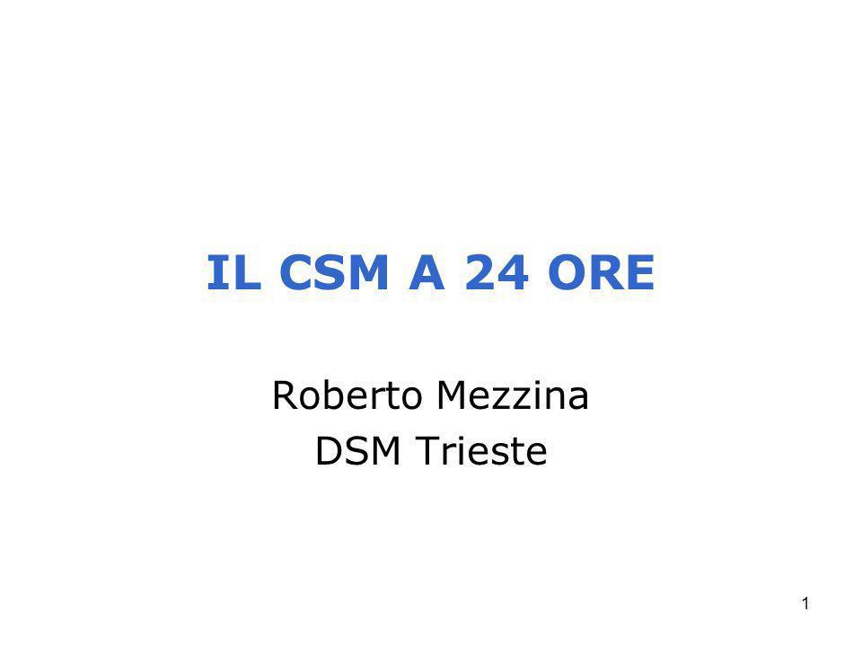 1 IL CSM A 24 ORE Roberto Mezzina DSM Trieste