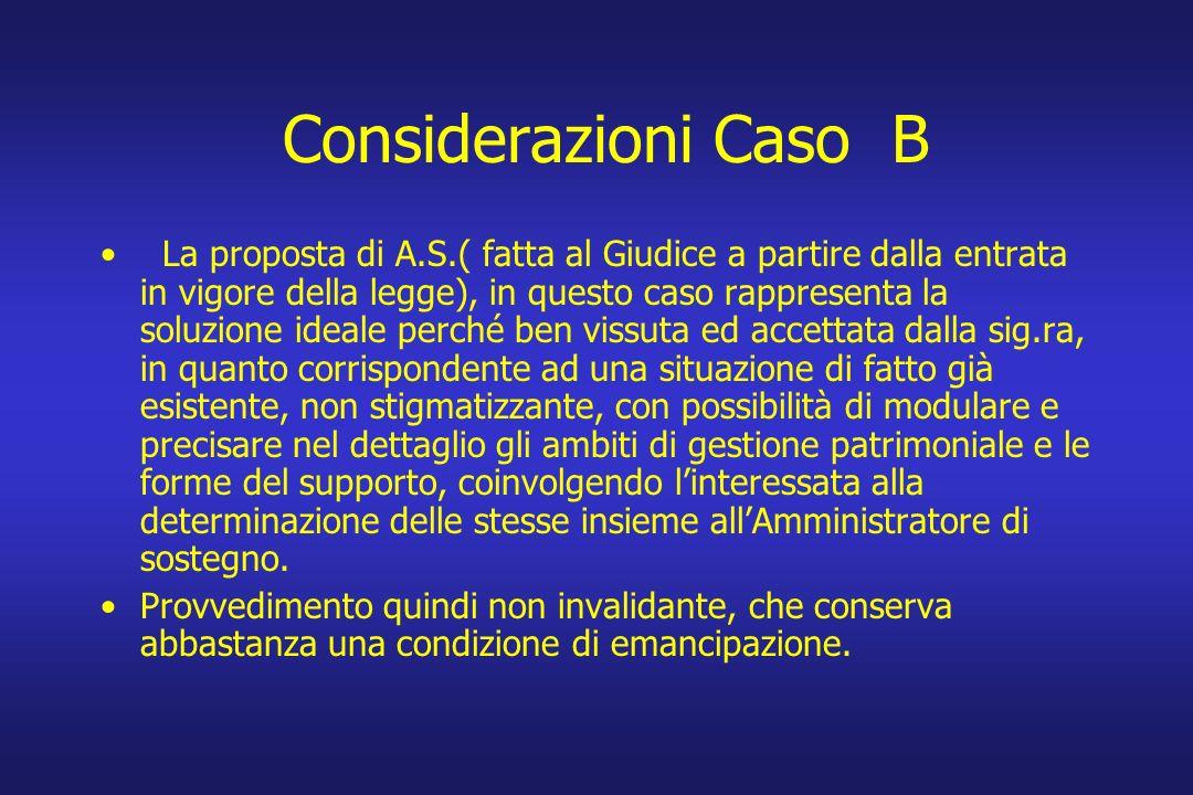 Considerazioni Caso B La proposta di A.S.( fatta al Giudice a partire dalla entrata in vigore della legge), in questo caso rappresenta la soluzione id