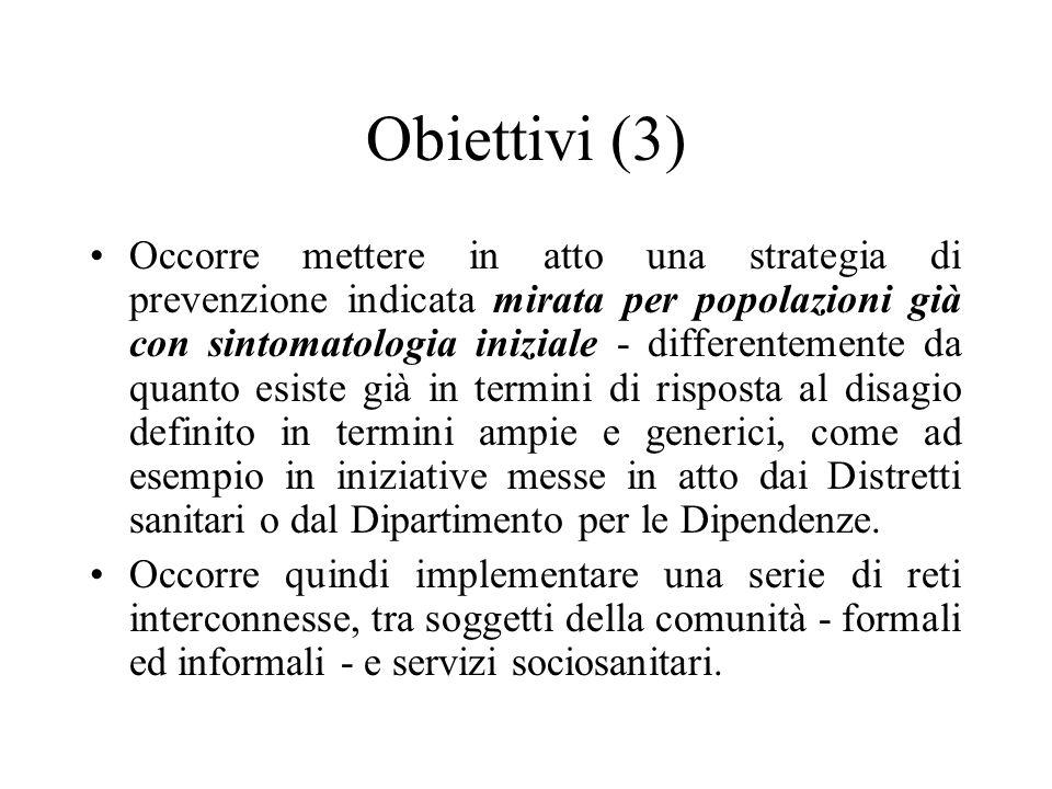 Obiettivi (3) Occorre mettere in atto una strategia di prevenzione indicata mirata per popolazioni già con sintomatologia iniziale - differentemente d