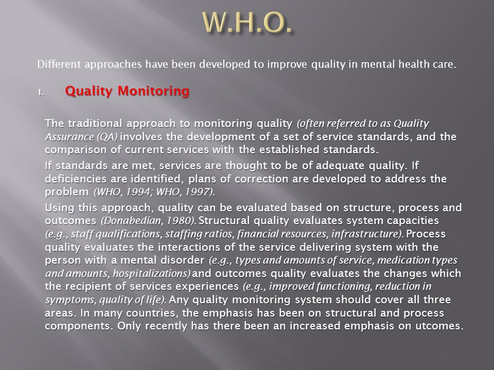 Different approaches have been developed to improve quality in mental health care.
