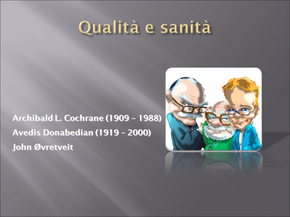 Archibald L. Cochrane (1909 – 1988) Avedis Donabedian (1919 – 2000) John Øvretveit
