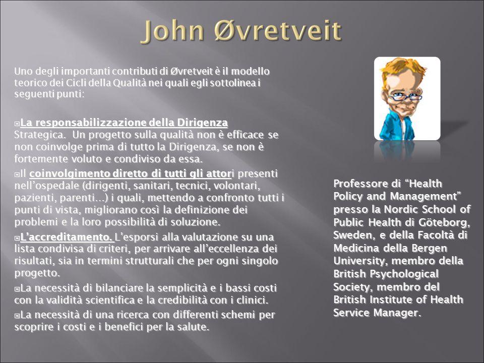 Uno degli importanti contributi di Øvretveit è il modello teorico dei Cicli della Qualità nei quali egli sottolinea i seguenti punti: La responsabilizzazione della Dirigenza Strategica.