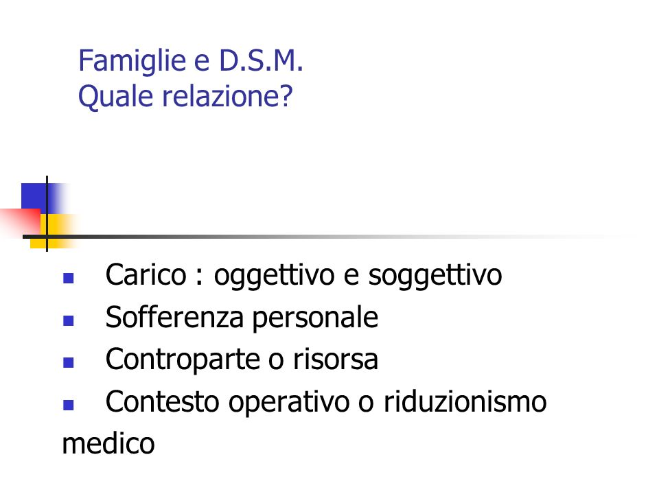 Famiglie e D.S.M. Quale relazione? Deistituzionalizzazione Indice Prognostico