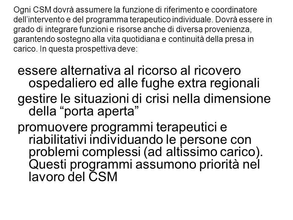 Ogni CSM dovrà assumere la funzione di riferimento e coordinatore dellintervento e del programma terapeutico individuale.