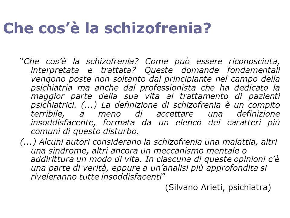 Che cosè la schizofrenia? Che cosè la schizofrenia? Come può essere riconosciuta, interpretata e trattata? Queste domande fondamentali vengono poste n