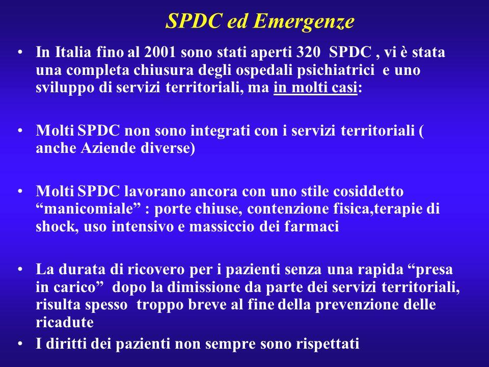 SPDC ed Emergenze In Italia fino al 2001 sono stati aperti 320 SPDC, vi è stata una completa chiusura degli ospedali psichiatrici e uno sviluppo di se
