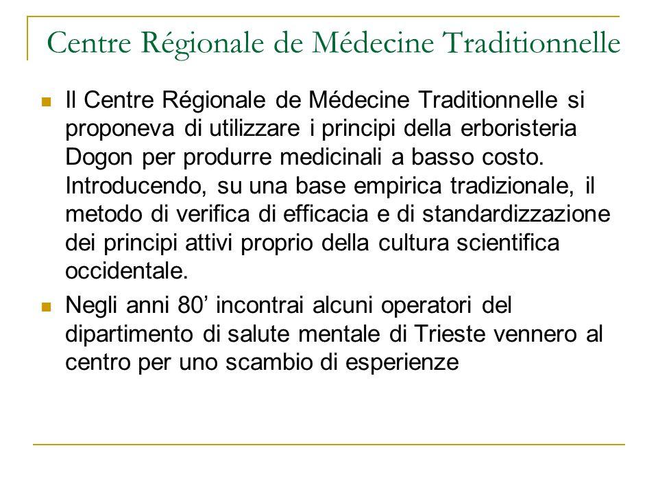 Centre Régionale de Médecine Traditionnelle Il Centre Régionale de Médecine Traditionnelle si proponeva di utilizzare i principi della erboristeria Do