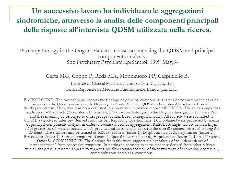 Un successivo lavoro ha individuato le aggregazioni sindromiche, attraverso la analisi delle componenti principali delle risposte allintervista QDSM u