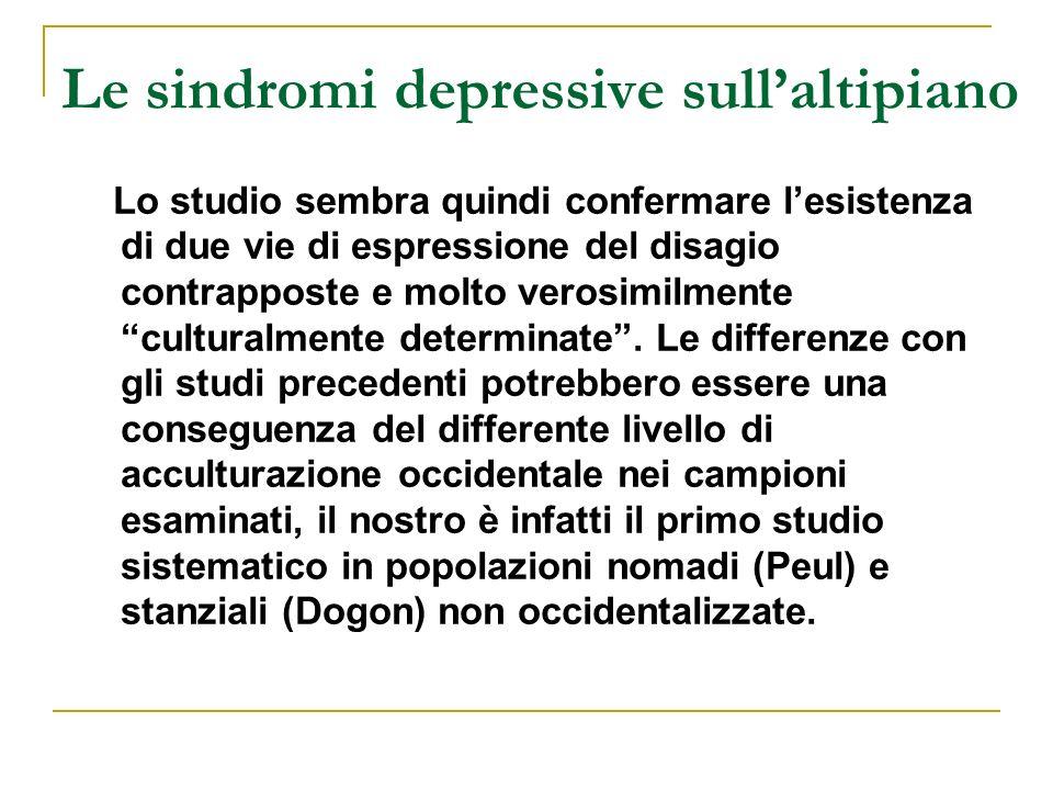 Le sindromi depressive sullaltipiano Lo studio sembra quindi confermare lesistenza di due vie di espressione del disagio contrapposte e molto verosimi