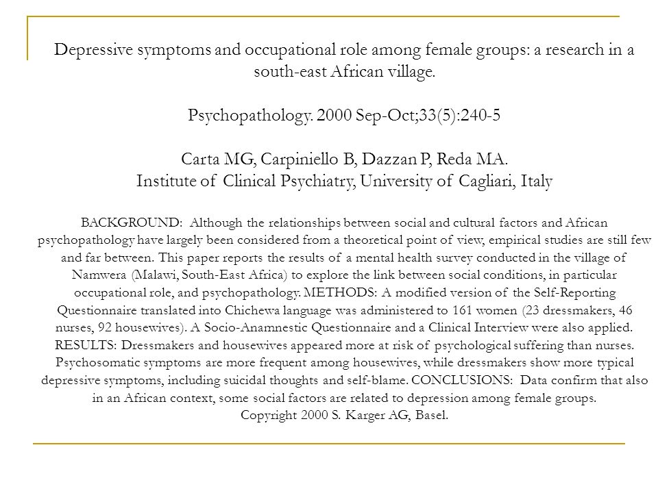 Depressive symptoms and occupational role among female groups: a research in a south-east African village. Psychopathology. 2000 Sep-Oct;33(5):240-5 C