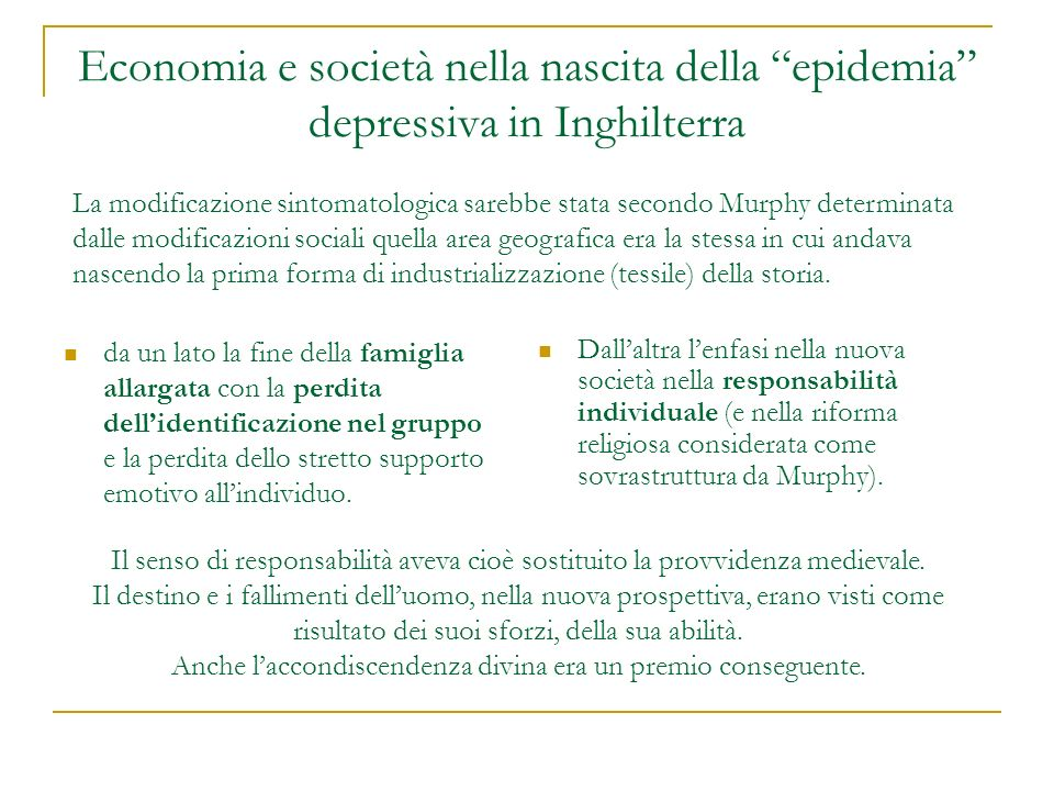 Economia e società nella nascita della epidemia depressiva in Inghilterra da un lato la fine della famiglia allargata con la perdita dellidentificazio