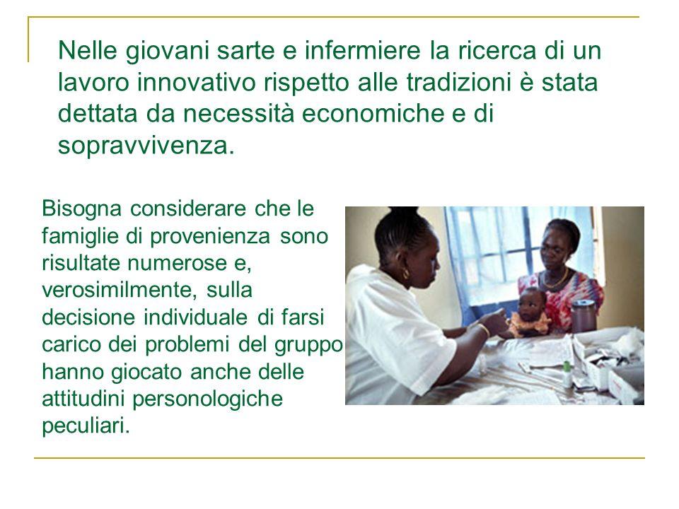 Nelle giovani sarte e infermiere la ricerca di un lavoro innovativo rispetto alle tradizioni è stata dettata da necessità economiche e di sopravvivenz