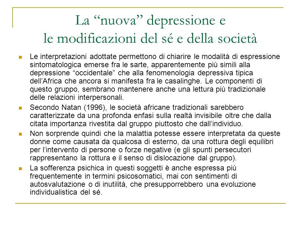La nuova depressione e le modificazioni del sé e della società Le interpretazioni adottate permettono di chiarire le modalità di espressione sintomato