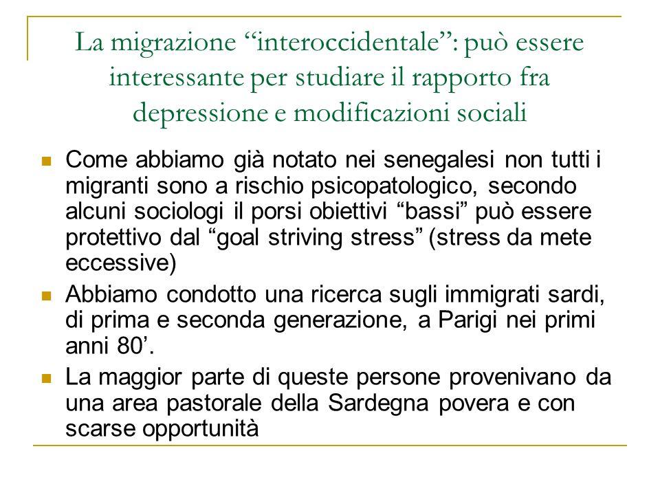 La migrazione interoccidentale: può essere interessante per studiare il rapporto fra depressione e modificazioni sociali Come abbiamo già notato nei s
